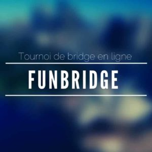 Tournoi 2 FunBridge – Tours 1 à 10